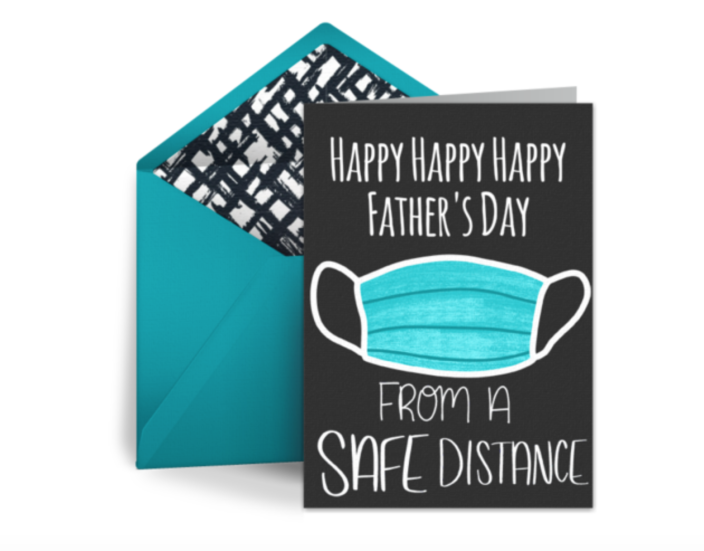 """<p>This Father's Day card is as COVID-friendly as it gets. </p><p><strong><em>Get the printable at <a href=""""https://www.punchbowl.com/ecards/d/fathers-day-from-a-safe-distance"""" rel=""""nofollow noopener"""" target=""""_blank"""" data-ylk=""""slk:Punchbowl"""" class=""""link rapid-noclick-resp"""">Punchbowl</a>. </em></strong></p>"""