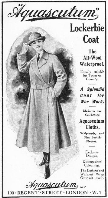 """""""A Splendid Coat for War Work"""" boasts that Aquascutum advert. Companies were not shy of using the war to promote their goods, and the well-off woman was happy to wear good quality clothes. Aquascutum deserved their reputation for excellent light-weight waterproofs."""