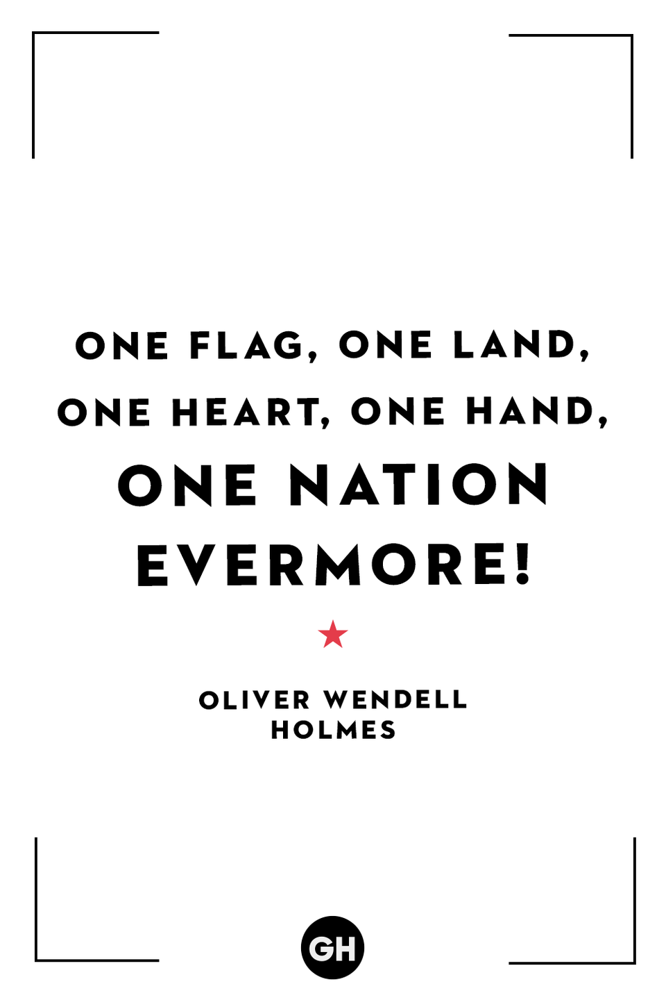 <p>One flag, one land, one heart, one hand, one nation evermore!</p>