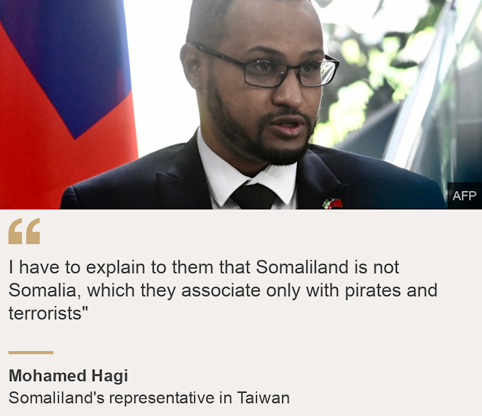 """I have to explain to them that Somaliland is not Somalia, which they associate only with pirates and terrorists"""", Source: Mohamed Hagi, Source description: Somaliland's representative in Taiwan, Image: Mohamed Hagi"