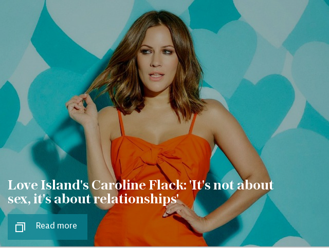 Love Island's Caroline Flack: 'It's not about sex, it's about relationships'