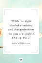 <p>With the right kind of coaching and determination you can accomplish anything.</p>