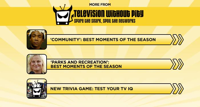 "<br><br><br><br><br><br><a href=""http://www.televisionwithoutpity.com/show/community/community-best-moments-of-seas.php?__source=tw%7Cyhtv&par=yhtv"">'Community': Best Moments of the Season</a><br><br><br><br><a href=""http://www.televisionwithoutpity.com/show/parks-recreation/parks-and-recreation-best-moments-season-4-photos.php?__source=tw%7Cyhtv&par=yhtv"">'Parks and Rec': Best Moments of the Season</a><br><br><br><br><a href=""http://www.televisionwithoutpity.com/trivia?__source=tw%7Cyhtv&par=yhtv"">New Trivia Game: Test Your TV IQ</a>"