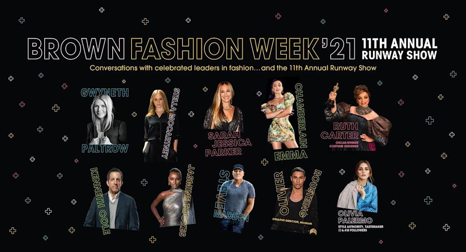 """<p><strong>Who: </strong>Brown University</p><p><strong>What: </strong>Brown Fashion Week</p><p><strong>Where: </strong> Online at www.fashionatbrown.com</p><p><strong>Why: </strong>Brown University has announced an exciting two week long """"Fashion Week."""" The student organization Fashion@Brown has expanded greatly upon last season's fashion week and is offering over a dozen exciting talks and panels over the course of the two weeks, with speakers such as Sarah Jessica Parker, Gwyneth Paltrow, and Emma Chamberlain. The two week long program culminates in The Brown University 11th Annual Runway Show on Friday, March 26 at 7:00 pm ET, presented virtually for the first time. The show will include the collections of twenty-six student designers from both Brown University and Rhode Island School of Design. The show must go on, and Brown has used the new virtual normal as a means to engage students in discussions and allow more eyes to come to these emerging student designers.</p><p><a class=""""link rapid-noclick-resp"""" href=""""https://fashionatbrown.com/events"""" rel=""""nofollow noopener"""" target=""""_blank"""" data-ylk=""""slk:REGISTER NOW"""">REGISTER NOW</a></p>"""