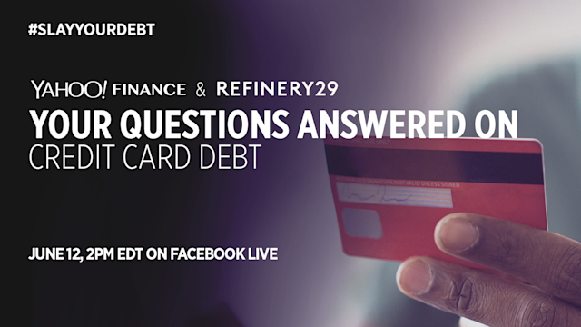 Yahoo Finance is partnering with Refinery29 to answer your questions about credit card debt.