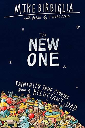 The New One: Painfully True Stories from a Reluctant Dad (Amazon / Amazon)