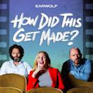 """<p>If you love movies that are so bad, they're good — or just movies in general — grab the popcorn for this hysterical podcast. Each episode, hosts Paul Scheer, June Diane Raphael and Jason Mantzoukas and special guests dissect another film that should never have made it. No need to watch the films ahead of time, but it helps.</p><p><a class=""""link rapid-noclick-resp"""" href=""""https://www.earwolf.com/show/how-did-this-get-made/"""" rel=""""nofollow noopener"""" target=""""_blank"""" data-ylk=""""slk:LISTEN NOW"""">LISTEN NOW</a></p>"""