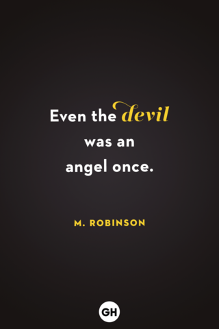 <p>Even the devil was an angel once.</p>