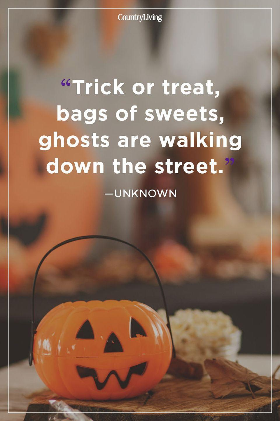 """<p>""""Trick or treat, bag of sweets, ghosts are walking down the street.""""</p>"""