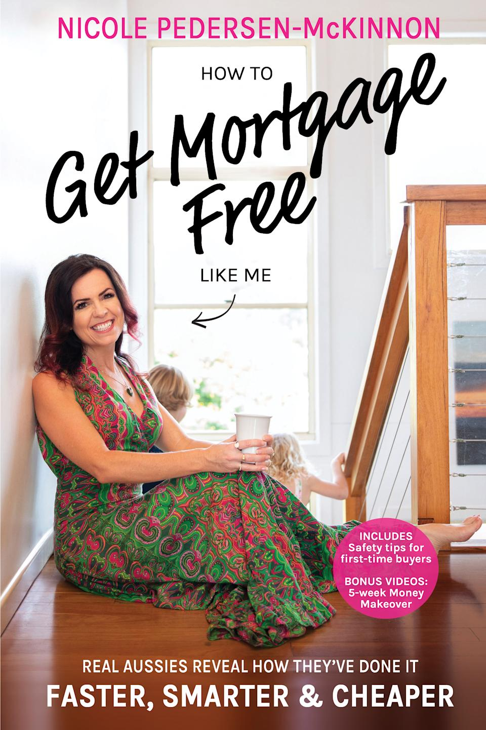 The front page of Nicole Pedersen-McKinnon new book How To Get Mortgage Free Like Me