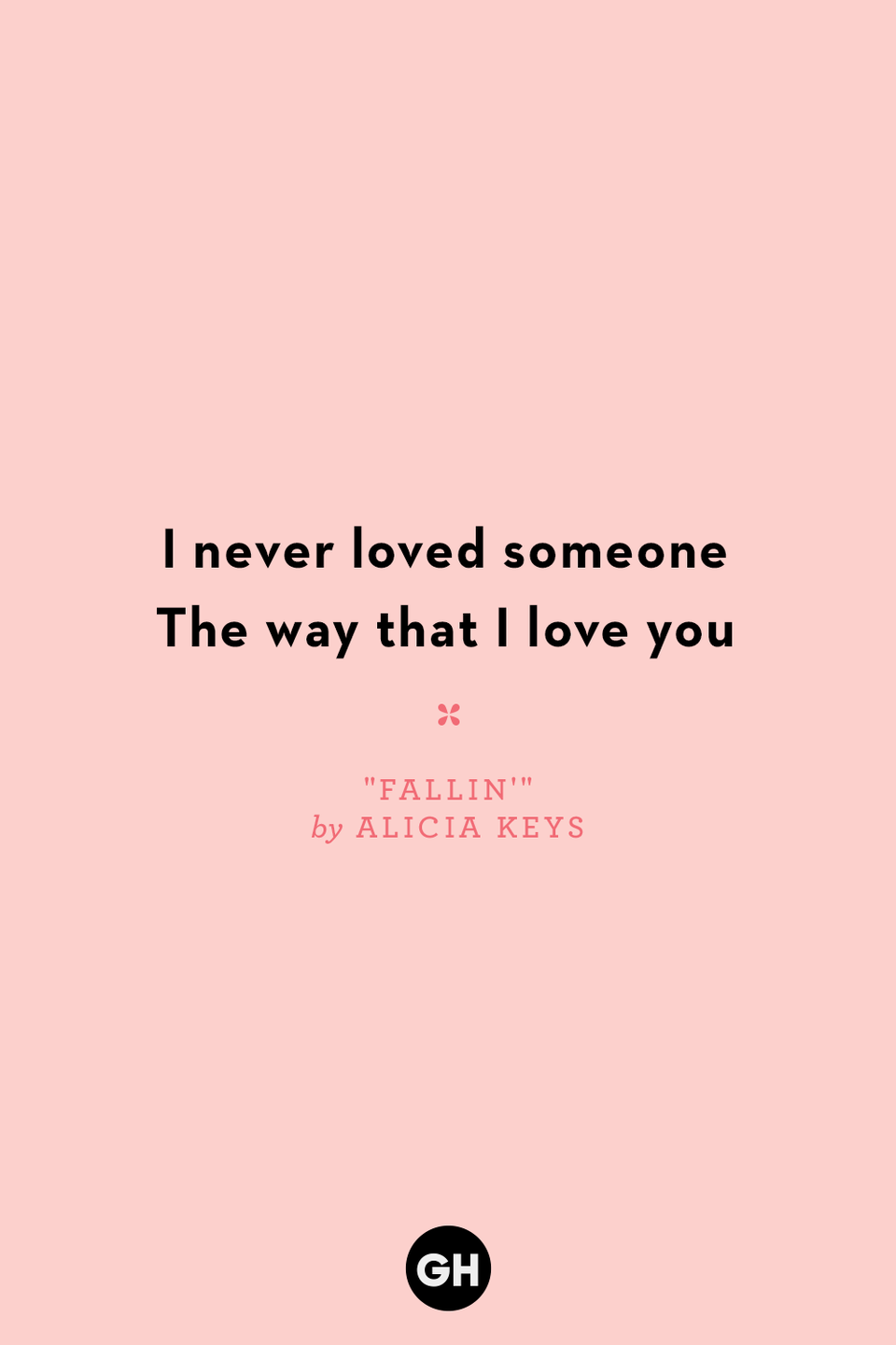 "<p>I never loved someone</p><p>The way that I love you</p><p><strong>RELATED: <a href=""https://www.goodhousekeeping.com/life/relationships/g3721/quotes-about-love/"" rel=""nofollow noopener"" target=""_blank"" data-ylk=""slk:60+ Best Valentine's Day-Approved Love Quotes"" class=""link rapid-noclick-resp"">60+ Best Valentine's Day-Approved Love Quotes</a></strong></p>"