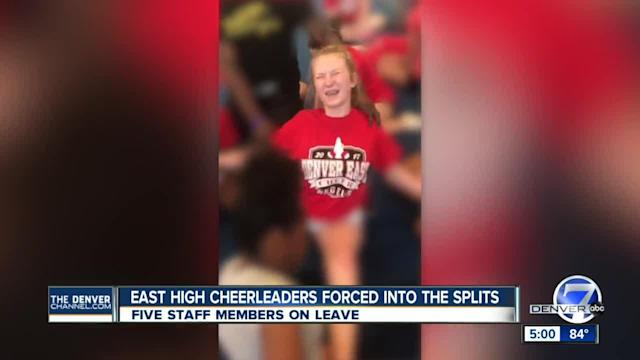 Five school officials at East High School were placed on administrative leave Wednesday after the Denver public schools superintendent was made aware of video showing cheerleaders being forced into splits.