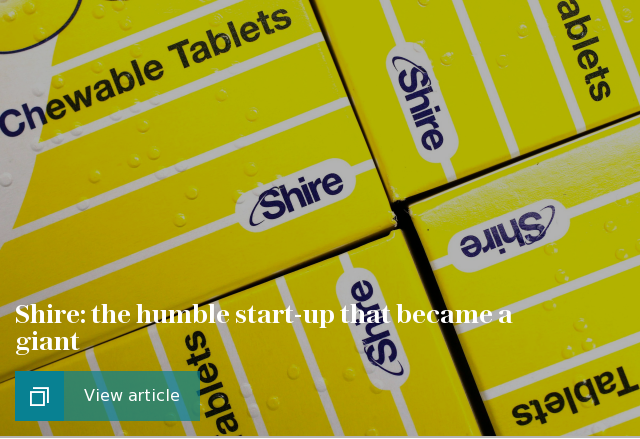Shire: the humble start-up that became a giant