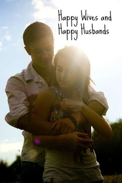 7 Reasons Happy Wives Have Happy Husbands
