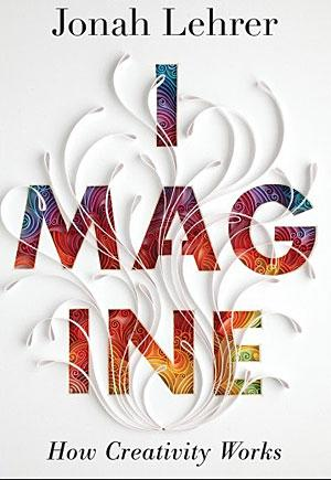 Jonah Lehrer and 'Imagine': A Cautionary Tale for Today's Overachiever