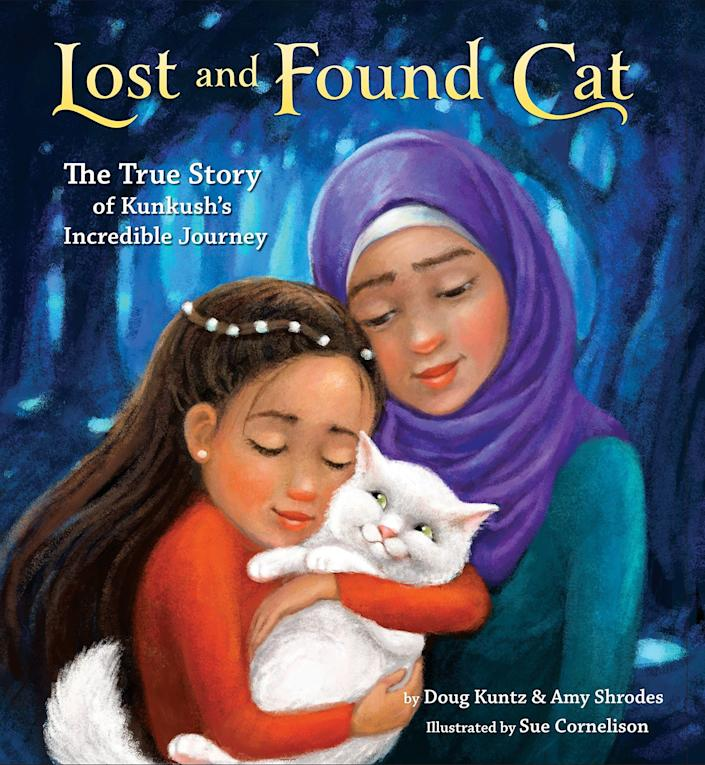 "Based on a true story, ""Lost and Found Cat"" focuses on the beauty of strangers helping strangers. <i>(Available <a href=""https://www.amazon.com/Lost-Found-Cat-Kunkushs-Incredible/dp/1524715476"" rel=""nofollow noopener"" target=""_blank"" data-ylk=""slk:here"" class=""link rapid-noclick-resp"">here</a>)</i>"