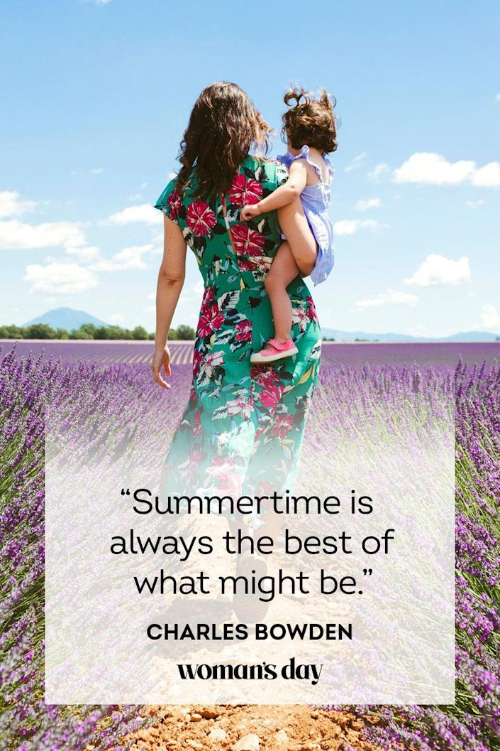 """<p>""""Summertime is always the best of what might be.""""</p>"""