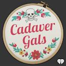<p>Darkly funny and fascinating, <em>Cadaver Gals</em> features three friends discussing the world's strangest deaths, from holding your own pee for too long to crawling top-down through a chimney. This might not make you fully comfortable with your own mortality, but it'll definitely make you laugh.</p>