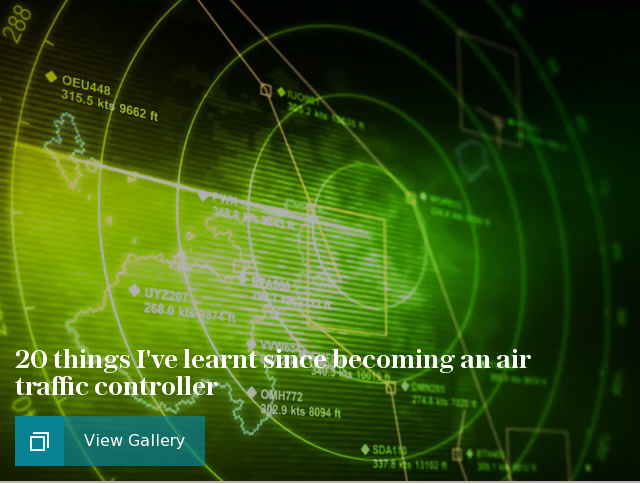 20 things I've learnt since becoming an air traffic controller