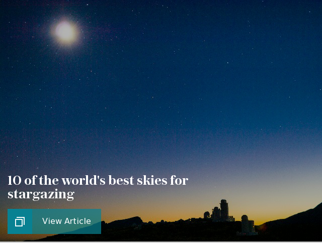 10 of the world's best skies for stargazing