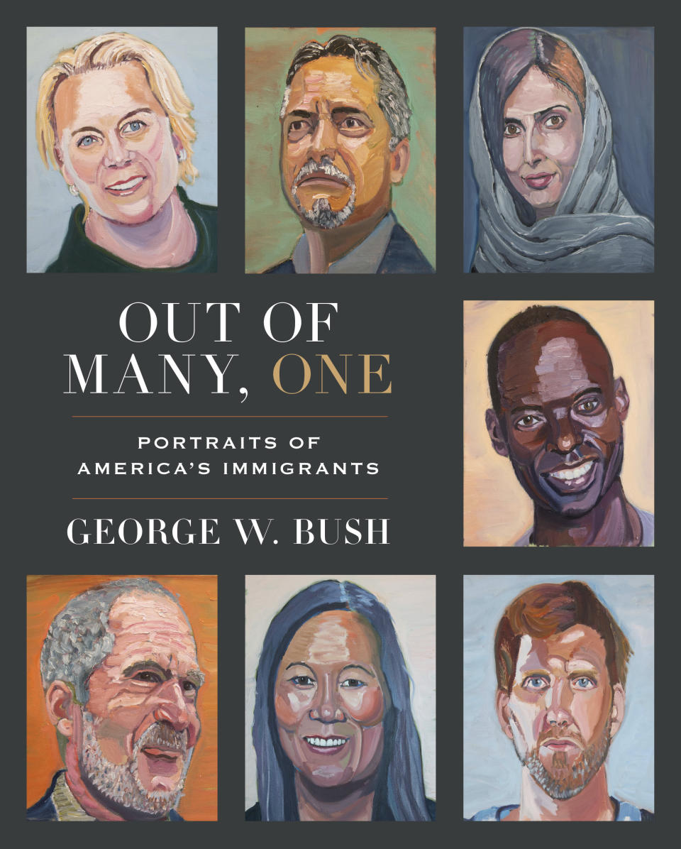 """This book cover image released by Crown shows """"Out of Many, One: Portraits of America's Immigrants"""" by George W. Bush. Crown announced Thursday that the book will be published March 2. It includes 43 portraits by the 43rd president, four-color paintings of immigrants he has come to know over the years, along with biographical essays he wrote about each of them. (Crown via AP)"""