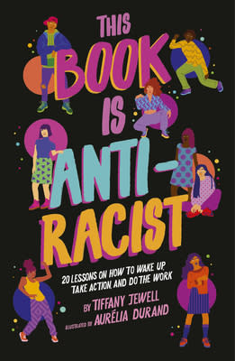 This Book Is Anti-Racist (Frances Lincoln Children's Books)