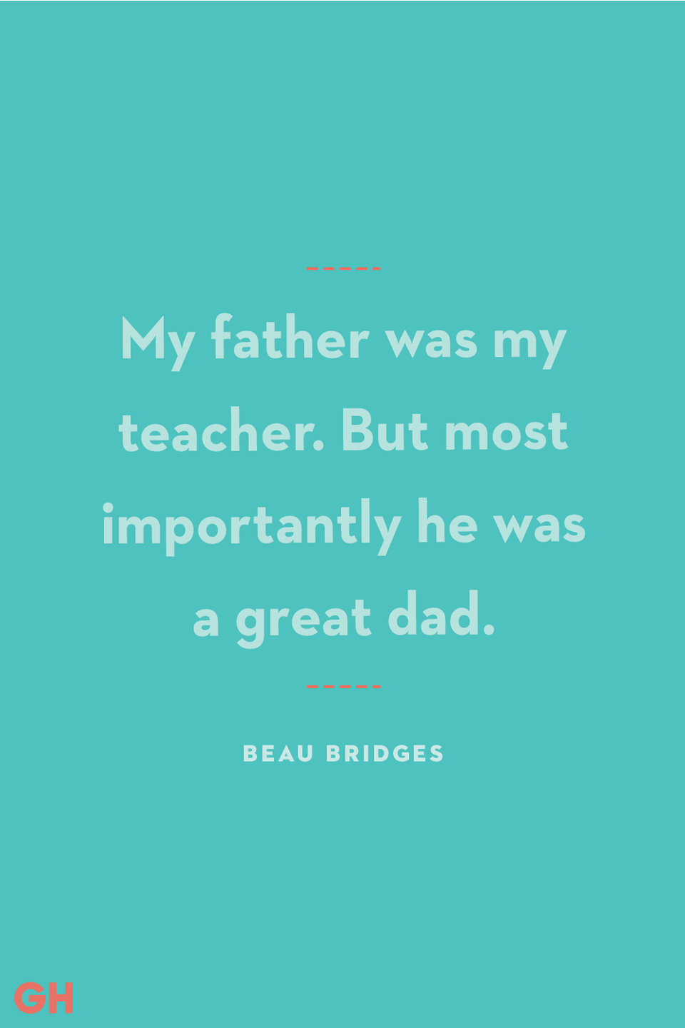 <p>My father was my teacher. But most importantly he was a great dad.</p>