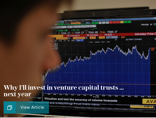 Why I'll invest in venture capital trusts ... next year