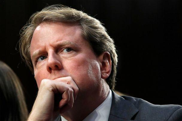 PHOTO: In this Sept. 4, 2018 file photo, White House counsel Don McGahn, listens as he attends a confirmation hearing for Supreme Court nominee Brett Kavanaugh before the Senate Judiciary Committee on Capitol Hill in Washington. (AP Photo/Jacquelyn Martin)