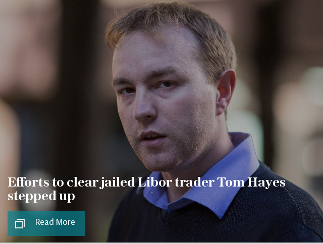 Efforts to clear jailed Libor trader Tom Hayes stepped up