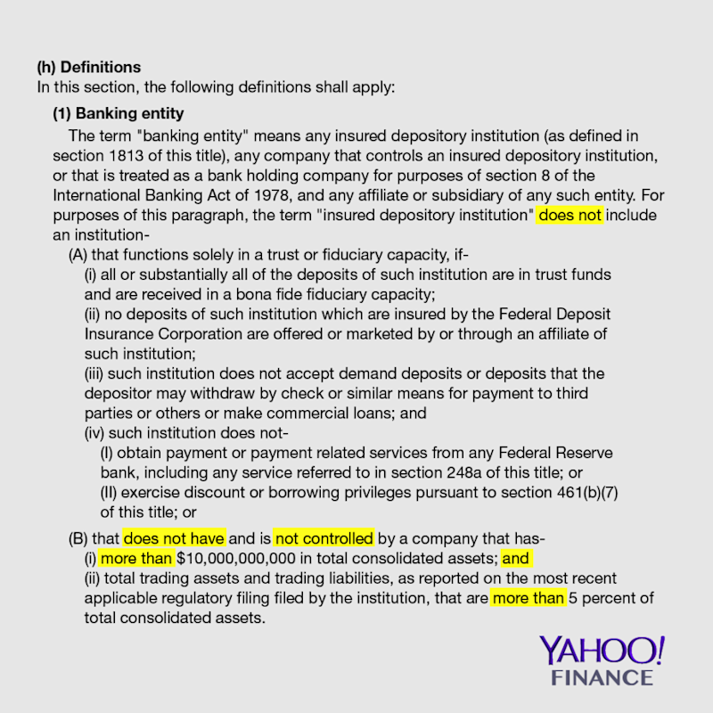 """The double negatives (highlighted) in the amended bill muddle the interpretation of what qualifies as a """"banking entity."""" Under the Bank Holding Company Act of 1956, a defined """"banking entity"""" is subject to the Volcker rule. Credit: David Foster / Yahoo Finance"""