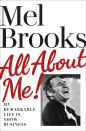 """This cover image released by Ballantine shows """"All About Me: My Remarkable Life in Show Business"""" by Mel Brooks. The book will be released on Nov. 30. (Ballantine via AP)"""