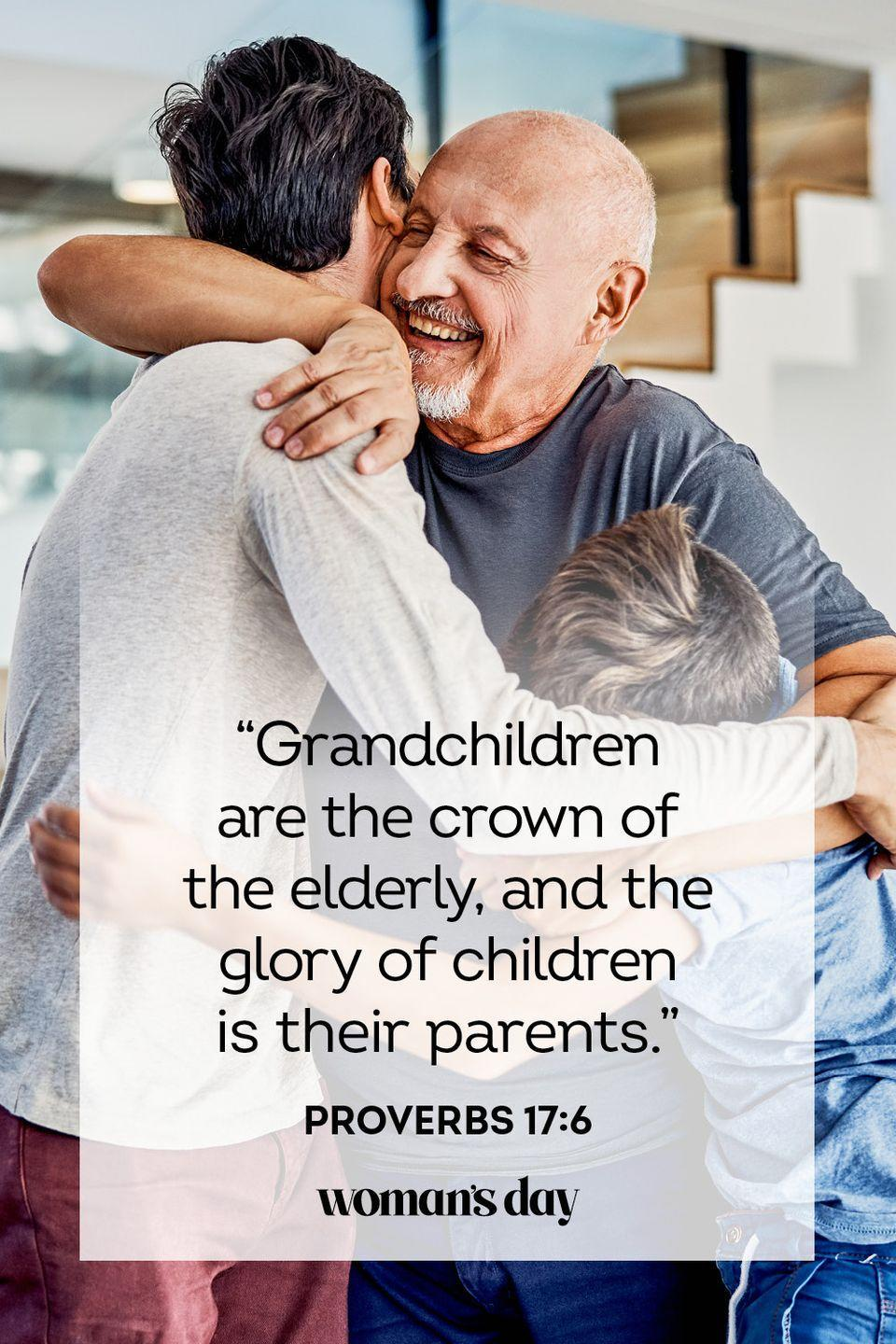 """<p>""""Grandchildren are the crown of the elderly, and the glory of children is their parents.""""</p><p><strong>The Good News: </strong>You may be your dad's crowning glory as a child, but as you get older, you can also appreciate your parents the same way they loved you as a kid. Dad did so much for you, and when you reach adulthood it's easy to see all the effort that went into raising you. Send him a little extra love this Father's Day in return.</p>"""