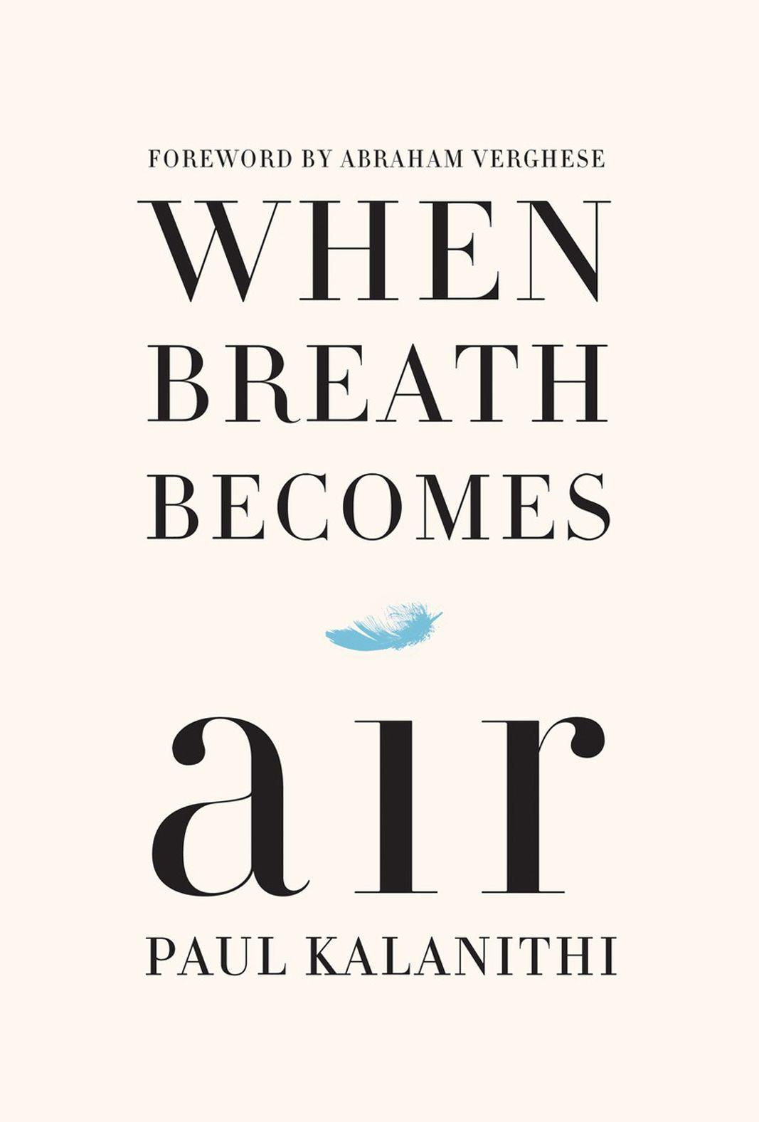 <p><strong><em>When Breath Becomes Air</em></strong></p> <p>By Paul Kalanithi</p> <p>Paul Kalanithi was a neurosurgeon and writer who died from lung cancer in March 2015. <em>When Breath Becomes Air</em> is his unforgettably powerful and heartbreaking memoir. It delves into some of the biggest questions we ponder as humans: What makes life worth living as we approach death? What do you do when your future is suddenly in doubt? What does it mean to have a child as your own life fades away? Tissues at the ready! </p>