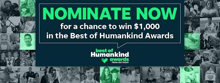 Nominate someone now for the Best of Humankind Awards.