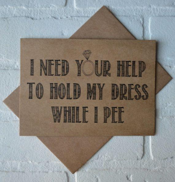 "Get it <a href=""https://www.etsy.com/listing/480110946/hold-my-dress-while-i-pee-will-you-be-my?ga_order=most_relevant&ga_search_type=all&ga_view_type=gallery&ga_search_query=bridesmaid%20proposal%20cards&ref=sr_gallery-1-38"" target=""_blank"">here</a>."