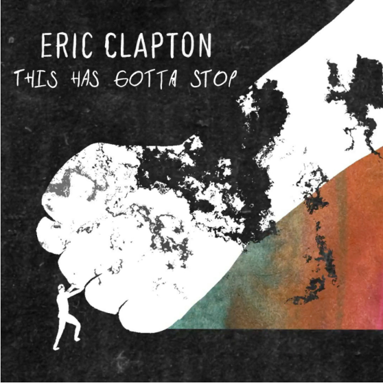 """Artwork for Eric Clapton's new single, """"This Has Gotta Stop."""""""