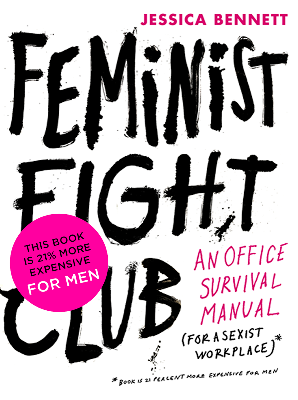"""<p><strong><em>Feminist Fight Club</em></strong></p><p>By Jessica Bennett</p><p>""""If this were an equal world, this book wouldn't have to exist,"""" says the author of <em>Feminist Fight Club</em>. Journalist Jessica Bennett had had enough of micro-aggressions, unconscious bias, colleagues 'manterrupting' her in meetings and men 'bro-propriating' her ideas, so she created this seriously useful guide for battling workplace sexism.</p><p>Endorsed by Facebook COO and <em>Lean In</em> author, Sheryl Sandberg, <em>Feminist Fight Club</em> is a perfect gift for the friend who just needs a little push to start standing up for herself.</p>"""