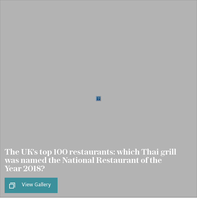 The UK's top 100 restaurants: which Thai grill was named the National Restaurant of the Year 2018?