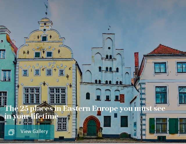The 25 places in Eastern Europe you must see in your lifetime
