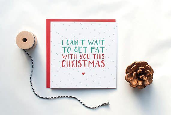 "<i>Buy it from&nbsp;<a href=""https://www.etsy.com/listing/571318927/funny-christmas-card-i-cant-wait-to-get"" rel=""nofollow noopener"" target=""_blank"" data-ylk=""slk:JenniferWrenDesigns&nbsp;on Etsy"" class=""link rapid-noclick-resp"">JenniferWrenDesigns&nbsp;on Etsy</a> for&nbsp;$3.80.</i>"