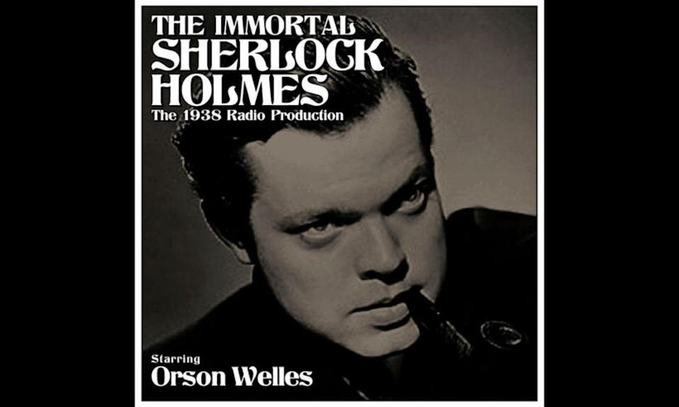 "<p>Welles was the creator of the live radio drama series The Mercury Theatre on the Air and the September 25, 1938 episode ""The Immortal Sherlock Holmes"" featured him as the titular character. Again the radio play was based on the Gillette's 1899 <em>Sherlock Holmes</em> play. </p>"