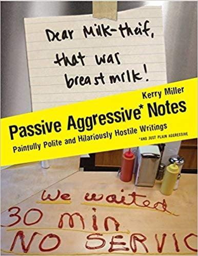 <p>If you've got a friend who's known for throwing a little shade, they'll have a laugh at <span><strong>Passive Aggressive Notes: Painfully Polite and Hilariously Hostile Writings</strong> by Kerry Miller</span> ($14, originally $16).</p>