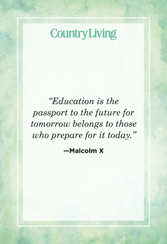 """<p>""""Education is the passport to the future for tomorrow belongs to those who prepare for it today.""""</p>"""