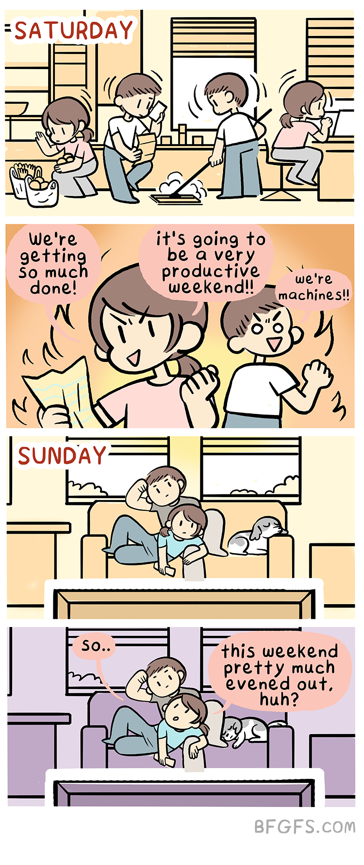 Weekends should be equal parts productive and lazy. (BFGFS)