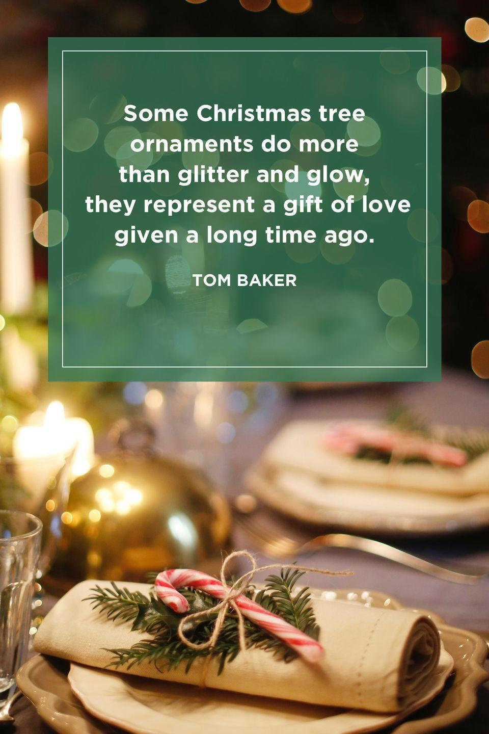 """<p>""""Some Christmas tree ornaments do more than glitter and glow, they represent a gift of love given a long time ago.""""</p>"""
