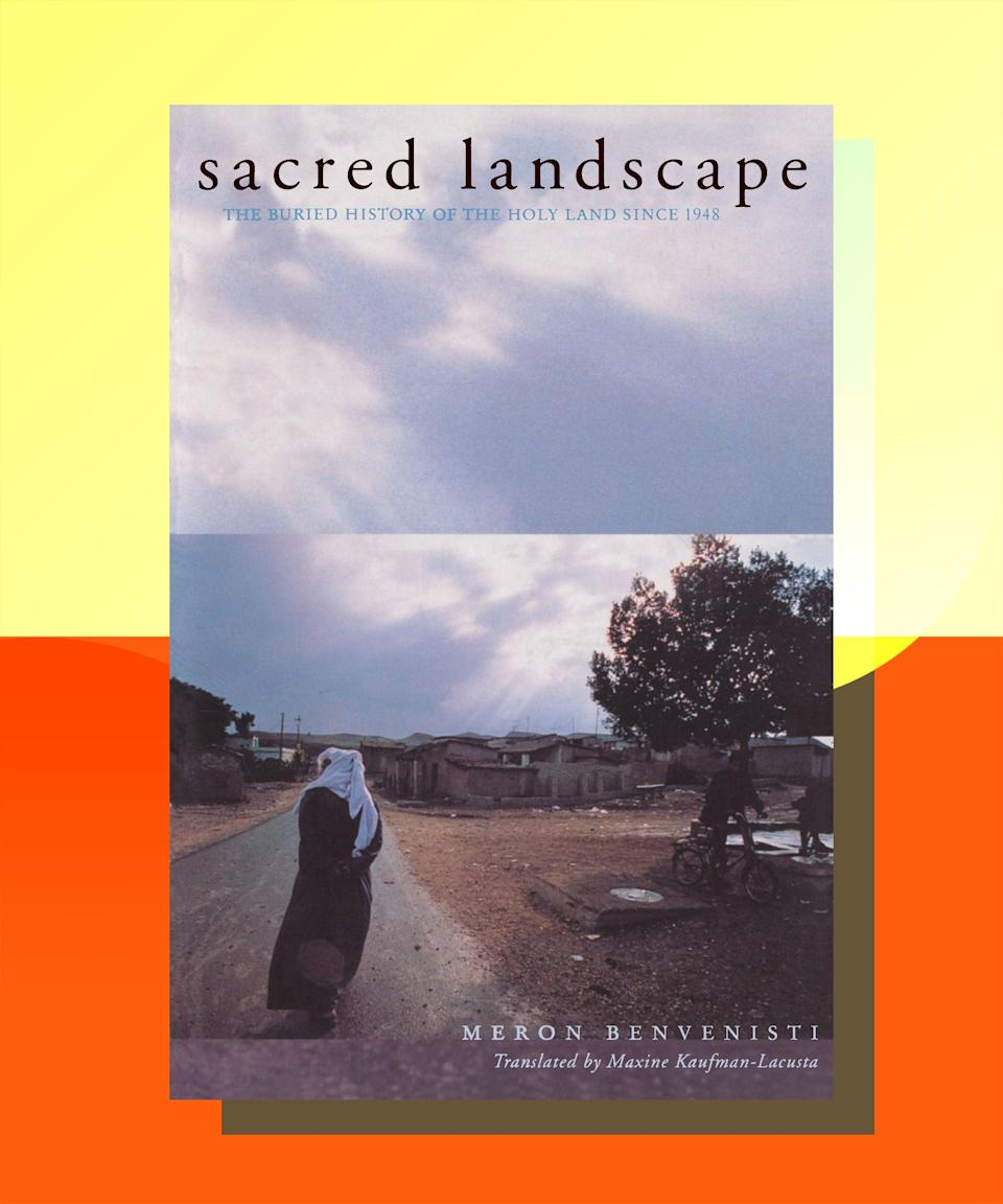 """<strong><em><a href=""""https://bookshop.org/books/sacred-landscape-the-buried-history-of-the-holy-land-since-1948/9780520234222"""" rel=""""nofollow noopener"""" target=""""_blank"""" data-ylk=""""slk:Sacred Landscape: The Buried History of the Holy Land Since 1948"""" class=""""link rapid-noclick-resp"""">Sacred Landscape: The Buried History of the Holy Land Since 1948</a></em></strong> <strong>by Meron Benvenisti</strong><br><br>What's in a name? Only everything, as is made clear in this book by an Israeli writer who, as a child, traveled around the newly created country with his father, renaming Palestinian villages, ruins, and landmarks with Hebrew names. This is the perfect book for anyone who was ever under the misapprehension that Zionists came to Palestinian land and found nothing, establishing a country whose past was conveniently free of the people who had lived there for centuries. Benvenisti chillingly demonstrates how easy it is to erase generations of history when trying to create a new one, and makes clear the danger of looking at Eretz Israel/Palestine from a binary perspective; to him, there should be no split, no vanquishing of """"signposts of memory,"""" or there can be no future."""