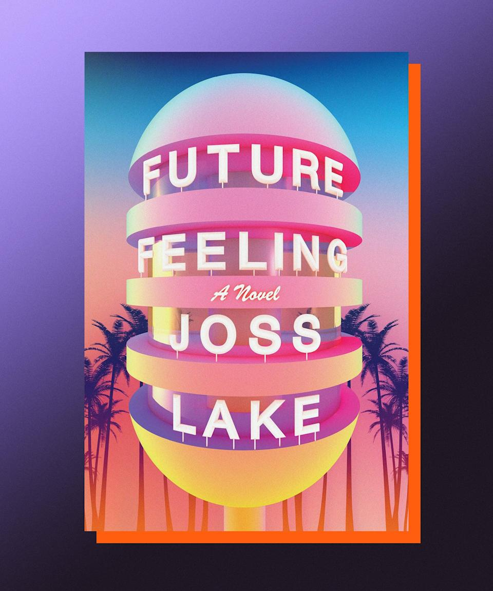 """<strong><em>Future Feeling</em>, Joss Lake (</strong><a href=""""https://bookshop.org/books/future-feeling/9781593766887"""" rel=""""nofollow noopener"""" target=""""_blank"""" data-ylk=""""slk:available here"""" class=""""link rapid-noclick-resp""""><strong>available here</strong></a><strong>)</strong><br><br>Is it wrong to wish that the alternate reality that exists in Joss Lake's <em>Future Feeling</em> were our actual reality? Like, why can't we live in a riotously glistering world with """"Butt-Meters"""" and people named """"Stoner-Hacker""""? Why can't real life be as vivid as it is in Lake's novel, in which Bushwick dog-walker Pen Henderson goes on an epic journey to save Blithe, a young trans man that Pen and his friends accidentally hexed via an Instagram post of an aloe plant? The answer to these questions, of course, is that maybe real life <em>can</em> be as magical as the one Lake describes — as long as we work toward dismantling our preconceptions of who we're supposed to be. If it's Joss Lake's world, we'd all be better for living in it — it'd certainly be more colorful, and we'd all have really incredible names."""