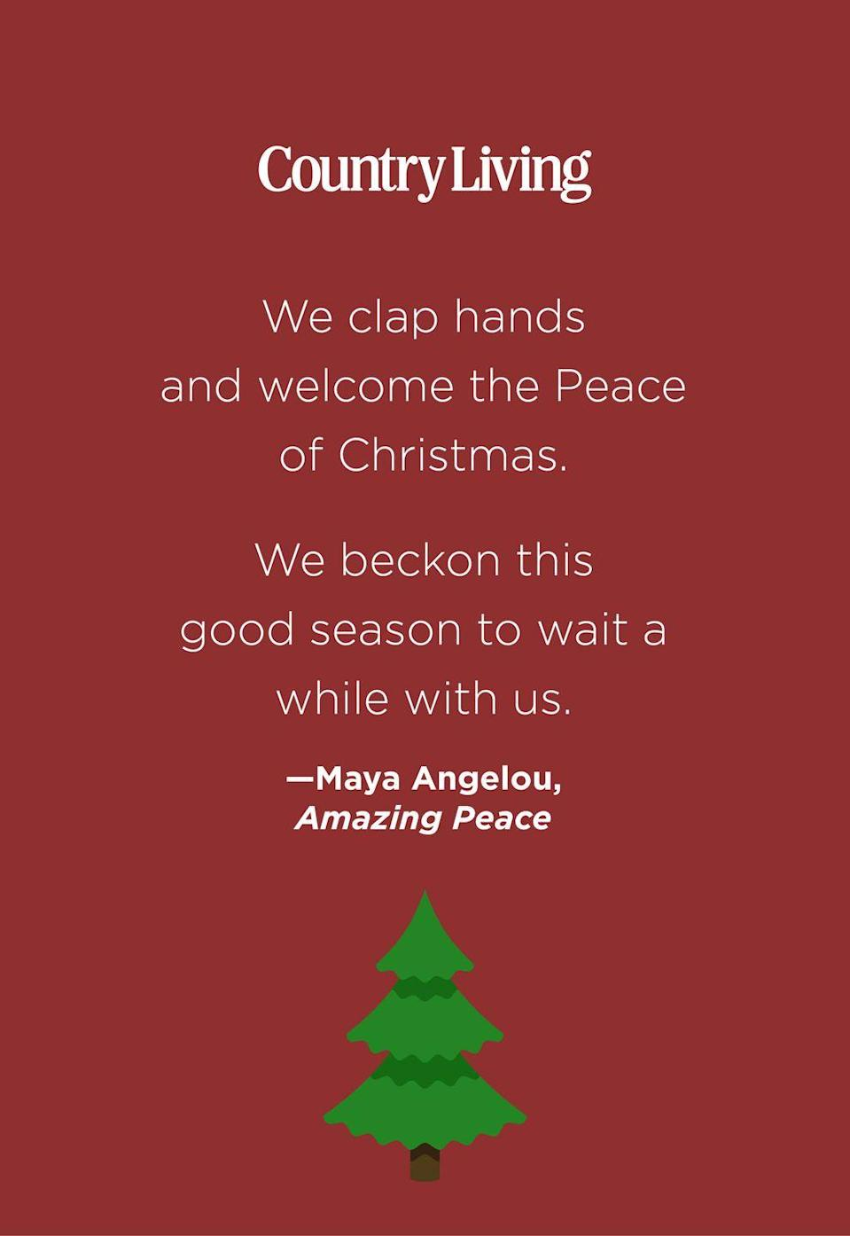 """<p>""""We clap hands and welcome the Peace of Christmas.</p><p>We beckon this good season to wait a while with us.""""</p>"""