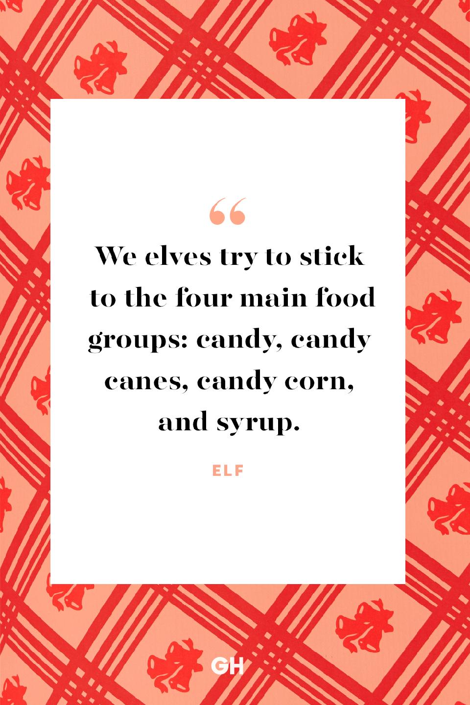 <p>We elves try to stick to the four main food groups: candy, candy canes, candy corn, and syrup.</p>
